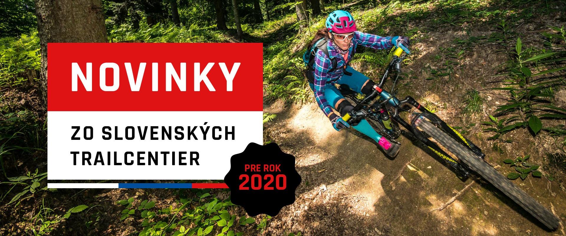 Novinky zo slovenských trailcentier pre rok 2020