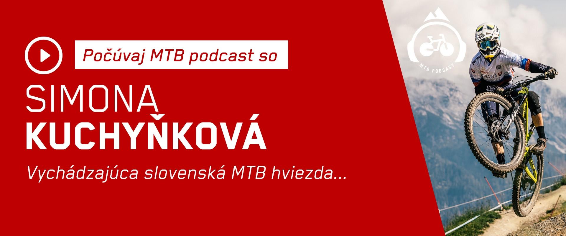 MTB PODCAST #5 SO SIMONOU KUCHYŇKOVOU - vychádzajúca slovenská MTB hviezda